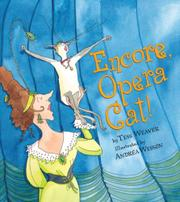 ENCORE, OPERA CAT! by Tess Weaver