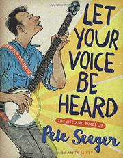 LET YOUR VOICE BE HEARD by Anita Silvey