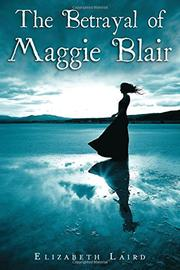THE BETRAYAL OF MAGGIE BLAIR by Elizabeth Laird