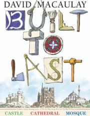BUILT TO LAST by David Macaulay