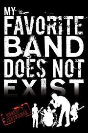 MY FAVORITE BAND DOES NOT EXIST by Robert T. Jeschonek