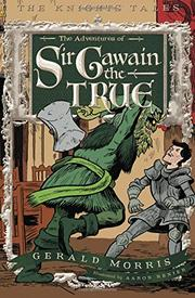 Book Cover for THE ADVENTURES OF SIR GAWAIN THE TRUE
