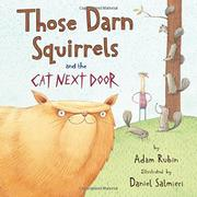 THOSE DARN SQUIRRELS AND THE CAT NEXT DOOR by Adam Rubin