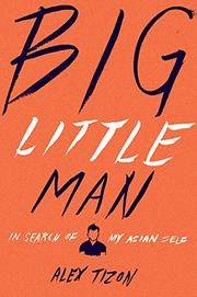 BIG LITTLE MAN by Alex Tizon
