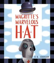 MAGRITTE'S MARVELOUS HAT by D.B. Johnson