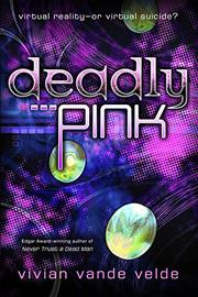 DEADLY PINK by Vivian Vande Velde