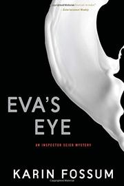 EVA'S EYE by Karin Fossum