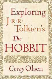 EXPLORING J.R.R. TOLKIEN'S <i>THE HOBBIT</i> by Corey Olsen