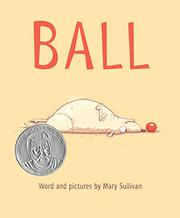 BALL by Mary Sullivan