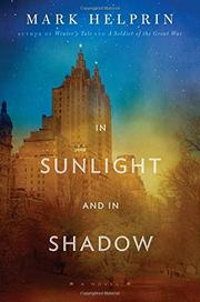 IN SUNLIGHT AND IN SHADOW by Mark Helprin