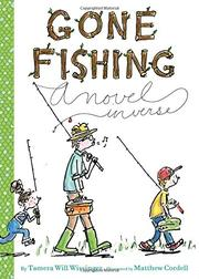 GONE FISHING by Tamera W. Wissinger