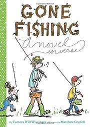 GONE FISHING by Tamera W. Wissinger