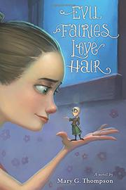 EVIL FAIRIES LOVE HAIR by Mary G. Thompson