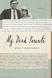 MY DEAD PARENTS by Anya Yurchyshyn