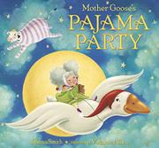 MOTHER GOOSE'S PAJAMA PARTY by Danna Smith
