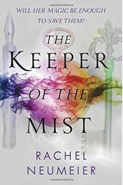 THE KEEPER OF THE MIST by Rachel Neumeier