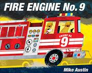 FIRE ENGINE NO. 9 by Mike Austin