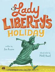 LADY LIBERTY'S HOLIDAY by Jen Arena