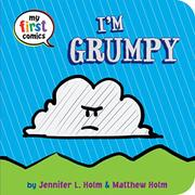 I'M GRUMPY by Jennifer L. Holm