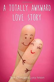 A TOTALLY AWKWARD LOVE STORY by Tom Ellen