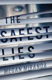 THE SAFEST LIES by Megan Miranda