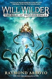 THE RELIC OF PERILOUS FALLS by Raymond Arroyo