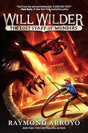 THE LOST STAFF OF WONDERS by Raymond Arroyo