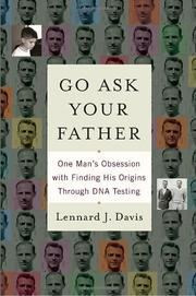 GO ASK YOUR FATHER by Lennard J.  Davis