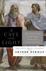 THE CAVE AND THE LIGHT by Arthur Herman