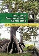 THE JOY OF COMPASSIONATE CONNECTING by Jaime L., Jr. Prieto