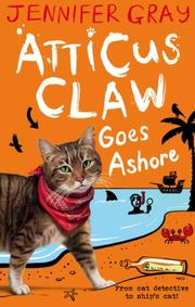 ATTICUS CLAW GOES ASHORE by Jennifer Gray