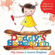 DADDY'S SANDWICH by Pip Jones