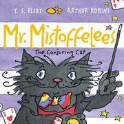 MR. MISTOFFELEES by T.S. Eliot