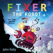 FIXER THE ROBOT by John Kelly