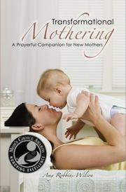 TRANSFORMATIONAL MOTHERING by Amy Robbins-Wilson