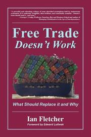 FREE TRADE DOESN'T WORK by Ian Fletcher