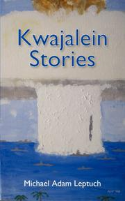 Kwajalein Stories by Michael Adam Leptuch