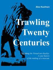 Trawling Twenty Centuries by Alexander Kaufman