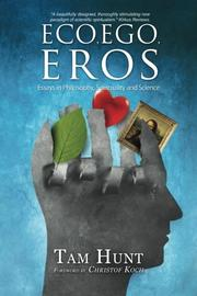 ECO, EGO, EROS by Tam Hunt