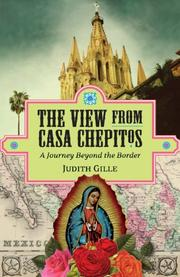 The View from Casa Chepitos by Judith L. Gille