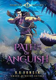 PATHS OF ANGUISH by B.A.  Vonsik