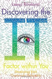 Discovering the It Factor within You by Leesa Rowland