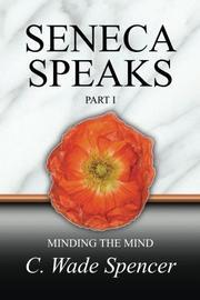 Seneca Speaks by C. Wade Spencer