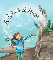 A SPLASH OF MAGIC! by Jane Brandi Johnson