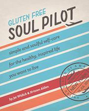 GLUTEN FREE SOUL PILOT by Jet Widick