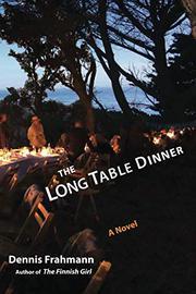 THE LONG TABLE DINNER by Dennis Frahmann