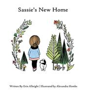 SASSIE'S NEW HOME by Erin  Albright