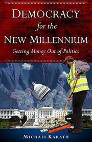 DEMOCRACY FOR THE NEW MILLENNIUM by Michael Karath