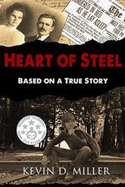 HEART OF STEEL by Kevin D. Miller