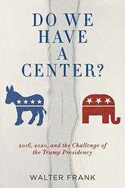 DO WE HAVE A CENTER? by Walter Frank